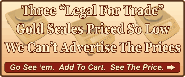 3 ''Legal For Trade'' Gold Scales At Prices So Low, We Can?t Advertise Their Prices