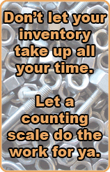Don't let your inventory take up all of your time. Let a counting scale do the work for ya.
