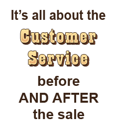 It's all about the customer service. Before and after the sale.